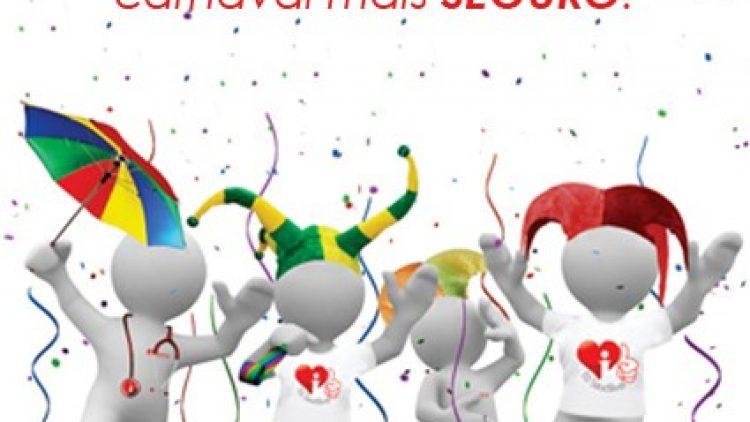 Para brincar o Carnaval com mais saúde, o folião não pode se descuidar da segurança!