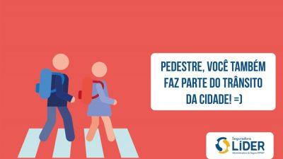 Alô, pedestre: a sua segurança também depende de você!