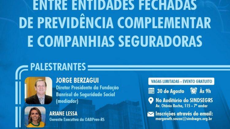 Workshop SINDSEGRS – Compartilhamento de Riscos entre Entidades Fechadas de Previdência Complementar e Companhias Seguradoras
