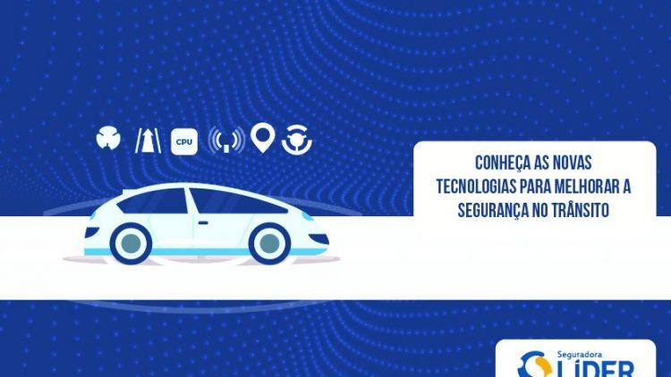 Conheça as novas tecnologias para melhorar a segurança no trânsito