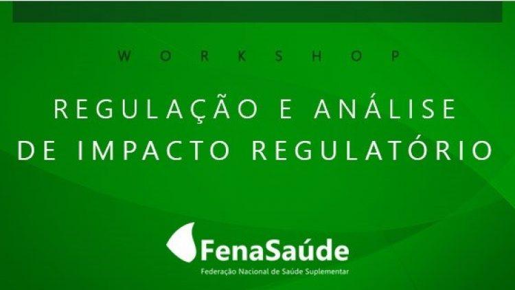 'Eficiência regulatória, sustentabilidade e liberdade econômica serão debatidos no 4º Workshop da FenaSaúde'.
